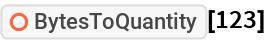 "ResourceFunction[""BytesToQuantity""][123]"