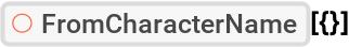 """ResourceFunction[""""FromCharacterName""""][{}]"""