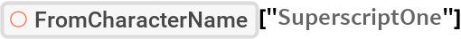 """ResourceFunction[""""FromCharacterName""""][""""SuperscriptOne""""]"""