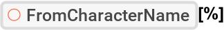 """ResourceFunction[""""FromCharacterName""""][%]"""