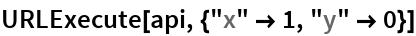 "URLExecute[api, {""x"" -> 1, ""y"" -> 0}]"