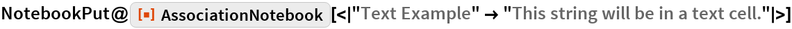 """NotebookPut@  ResourceFunction[   """"AssociationNotebook""""][<