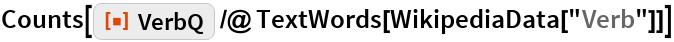 "Counts[ResourceFunction[""VerbQ""] /@ TextWords[WikipediaData[""Verb""]]]"