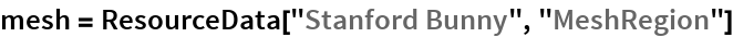 "mesh = ResourceData[""Stanford Bunny"", ""MeshRegion""]"