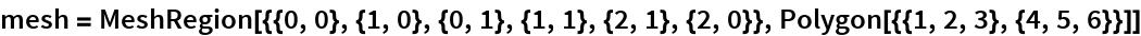 mesh = MeshRegion[{{0, 0}, {1, 0}, {0, 1}, {1, 1}, {2, 1}, {2, 0}}, Polygon[{{1, 2, 3}, {4, 5, 6}}]]
