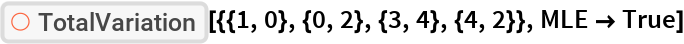 "ResourceFunction[""TotalVariation""][{{1, 0}, {0, 2}, {3, 4}, {4, 2}}, MLE -> True]"