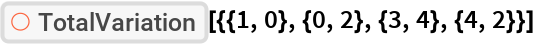 "ResourceFunction[""TotalVariation""][{{1, 0}, {0, 2}, {3, 4}, {4, 2}}]"