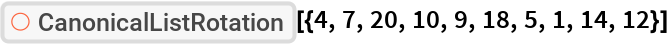 "ResourceFunction[  ""CanonicalListRotation""][{4, 7, 20, 10, 9, 18, 5, 1, 14, 12}]"