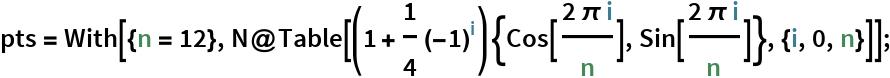 pts = With[{n = 12}, N@Table[(1 + 1/4 (-1)^i) {Cos[(2 \[Pi] i)/n], Sin[(2 \[Pi] i)/n]}, {i, 0, n}]];