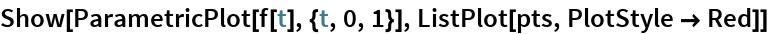 Show[ParametricPlot[f[t], {t, 0, 1}], ListPlot[pts, PlotStyle -> Red]]