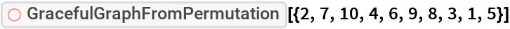 "ResourceFunction[  ""GracefulGraphFromPermutation""][{2, 7, 10, 4, 6, 9, 8, 3, 1, 5}]"