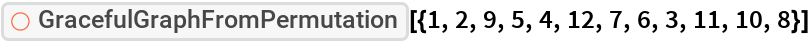 "ResourceFunction[  ""GracefulGraphFromPermutation""][{1, 2, 9, 5, 4, 12, 7, 6, 3, 11, 10, 8}]"