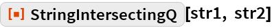 "ResourceFunction[""StringIntersectingQ""][str1, str2]"