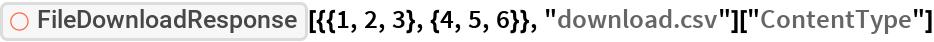 "ResourceFunction[""FileDownloadResponse""][{{1, 2, 3}, {4, 5, 6}}, ""download.csv""][""ContentType""]"