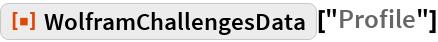"ResourceFunction[""WolframChallengesData""][""Profile""]"