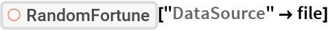 "ResourceFunction[""RandomFortune""][""DataSource"" -> file]"