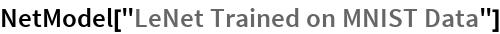 """NetModel[""""LeNet Trained on MNIST Data""""]"""