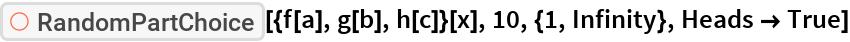 "ResourceFunction[  ""606d4f46-9ed8-442a-9149-2decde5643d3""][{f[a], g[b], h[c]}[   x], 10, {1, Infinity}, Heads -> True]"