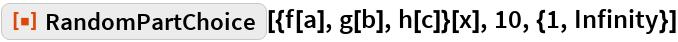 """ResourceFunction[  """"606d4f46-9ed8-442a-9149-2decde5643d3""""][{f[a], g[b], h[c]}[   x], 10, {1, Infinity}]"""