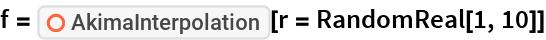 "f = ResourceFunction[""AkimaInterpolation""][r = RandomReal[1, 10]]"