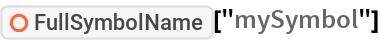 "ResourceFunction[""FullSymbolName""][""mySymbol""]"