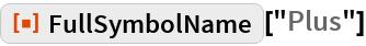 "ResourceFunction[""FullSymbolName""][""Plus""]"
