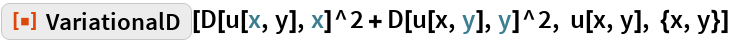 "ResourceFunction[""VariationalD""][D[u[x, y], x]^2 + D[u[x, y], y]^2, u[x, y], {x, y}]"