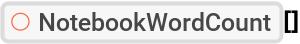 """ResourceFunction[""""NotebookWordCount""""][]"""