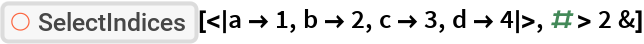 """ResourceFunction[  """"SelectIndices""""][<