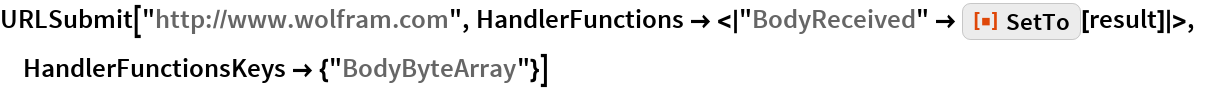"URLSubmit[""http://www.wolfram.com"", HandlerFunctions -> <