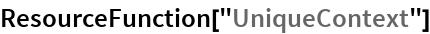 """ResourceFunction[""""UniqueContext""""]"""