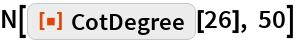 "N[ResourceFunction[""CotDegree""][26], 50]"
