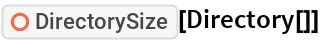 """ResourceFunction[""""DirectorySize""""][Directory[]]"""
