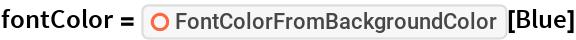 "fontColor = ResourceFunction[""FontColorFromBackgroundColor""][Blue]"