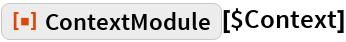 """ResourceFunction[""""ContextModule""""][$Context]"""
