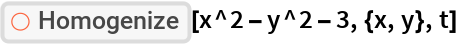 "ResourceFunction[""Homogenize""][x^2 - y^2 - 3, {x, y}, t]"