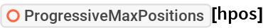 "ResourceFunction[""ProgressiveMaxPositions""][hpos]"