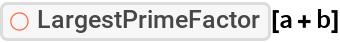 "ResourceFunction[""LargestPrimeFactor""][a + b]"