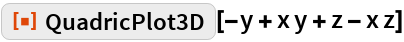 "ResourceFunction[""QuadricPlot3D""][-y + x y + z - x z]"