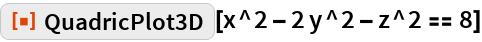 """ResourceFunction[""""QuadricPlot3D""""][x^2 - 2 y^2 - z^2 == 8]"""
