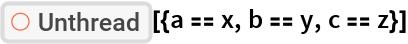 """ResourceFunction[""""Unthread""""][{a == x, b == y, c == z}]"""