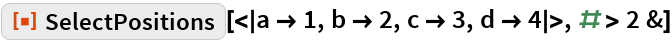 "ResourceFunction[  ""SelectPositions""][<