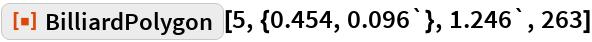 "ResourceFunction[""BilliardPolygon""][5, {0.454, 0.096`}, 1.246`, 263]"