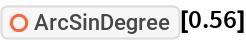"""ResourceFunction[""""ArcSinDegree""""][0.56]"""