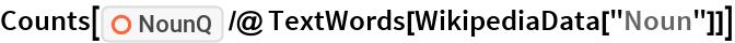 "Counts[ResourceFunction[""NounQ""] /@ TextWords[WikipediaData[""Noun""]]]"