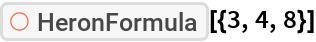 "ResourceFunction[""HeronFormula""][{3, 4, 8}]"