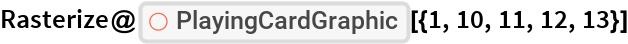"Rasterize@ResourceFunction[""PlayingCardGraphic""][{1, 10, 11, 12, 13}]"