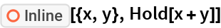 "ResourceFunction[""Inline""][{x, y}, Hold[x + y]]"